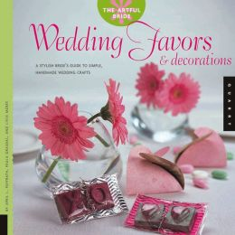 The Artful Bride: Wedding Favors and Decorations