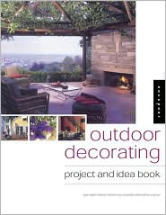 Outdoor Decorating: A Project and Idea Book