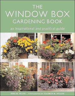 The Window Box Gardening Book: An Inspirational and Practical Guide