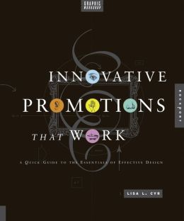 Graphic Workshop: Innovative Promotions That Work