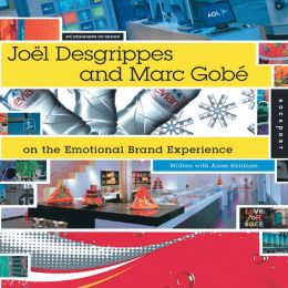 Joel Desgrippes and Marc Gobe on the Emotional Brand Experience