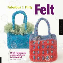 Fabulous and Flirty Felt
