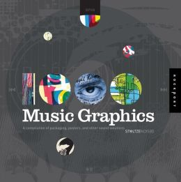 1,000 Music Graphics: A compilation of packaging, posters, and other sound solutions