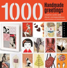 1,000 Handmade Greetings: Creative Cards and Clever Correspondence