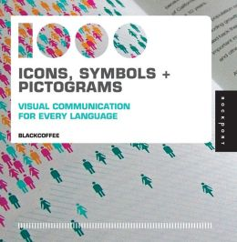 1,000 Icons, Symbols, and Pictograms: Visual Communication for Every Language