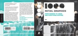 1000 Retail Graphics: From Signage to Logos and Everything In-Store