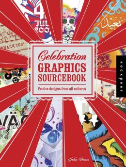 Celebration Graphics Sourcebook: Festive Designs from All Cultures