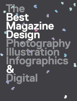47th Publication Design Annual: The Best Magazine Design: Photography, Illustration, Infographics & Digital