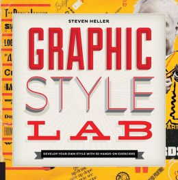Graphic Style Lab: Creating a Design Voice in 50 Exercises
