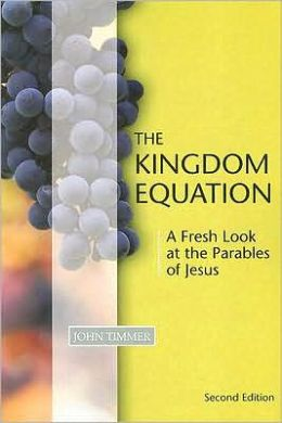 The Kingdom Equation: A Fresh Look at the Parables of Jesus