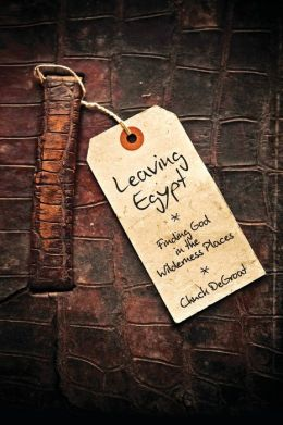Leaving Egypt: Finding God in the Wilderness Places