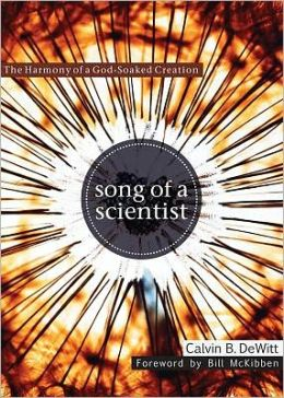 Song of a Scientist: The Harmony of a God-Soaked Creation