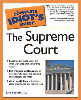 The Complete Idiot's Guide to the Supreme Court