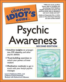 The Complete Idiot's Guide to Psychic Awareness, 2nd Edition