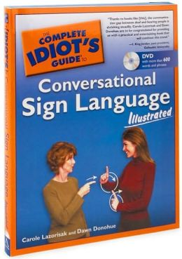 The Complete Idiot's Guide to Conversational Sign Language Illustrated