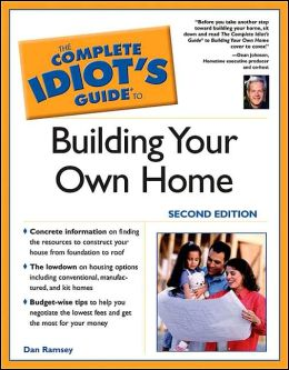 the complete idiot 39 s guide to building your own home by