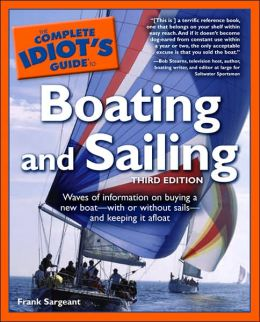 Boating and Sailing - Complete Idiot's Guide