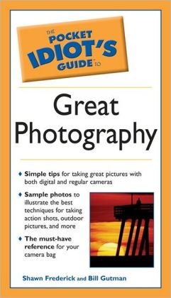 The Pocket Idiot's Guide to Great Photography