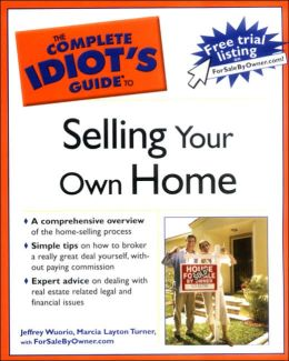 The Complete Idiot's Guide to Selling Your Own Home