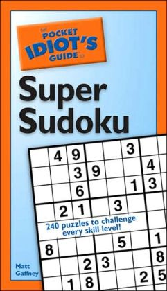 Pocket Idiot's Guide to Super Sudoku
