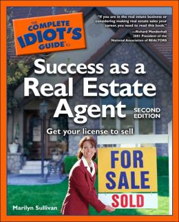 The Complete Idiot's Guide to Success as a Real Estate Agent, 2ndEdition