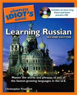 The Complete Idiot's Guide to Learning Russian, 2nd Edition