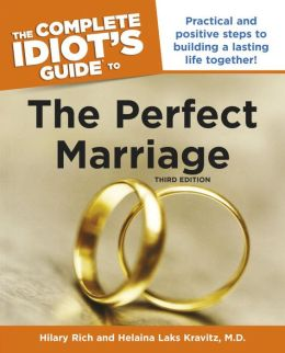 The Complete Idiot's Guide to the Perfect Marriage, 3rd Edition