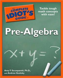 The Complete Idiot's Guide to Pre-Algebra