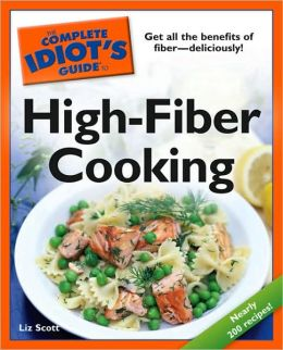 The Complete Idiot's Guide to High-Fiber Cooking