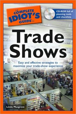 The Complete Idiot's Guide to Trade Shows