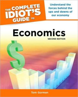 Economics - The Complete Idiot's Guide