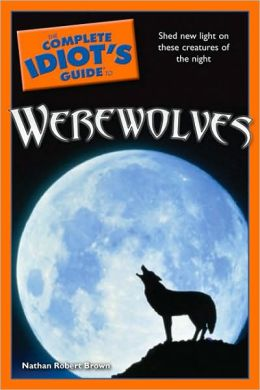 The Complete Idiot's Guide to Werewolves