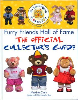 The Build-A-Bear Workshop Furry Friends Hall of Fame: The Official Collector's Guide