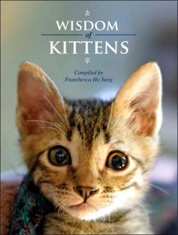 The Wisdom of Kittens (Wisdom of Animals Series)