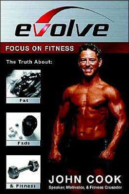 Evolve: Focus on Fitness: The Truth Abou