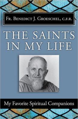 Saints in My Life: My Favorite Spiritual Companions