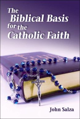The Biblical Basis for the Catholic Faith