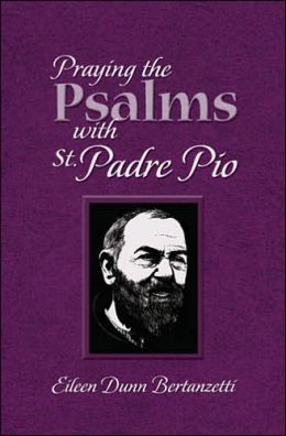 Praying the Psalms with St. Padre Pio