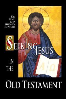 Seeking Jesus in the Old Testament