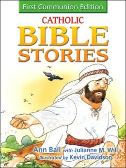 Catholic Bible Stories for Children: 1st Communion Edition