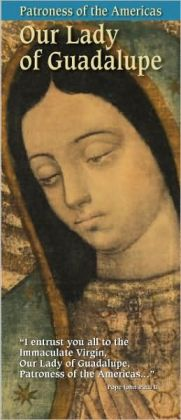 Our Lady of Guadalupe: Patroness of the Americas