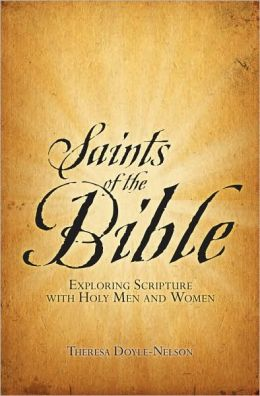 Saints of the Bible: Exploring Scripture with Holy Men and Women