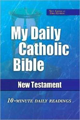 My Daily Catholic Bible: New Testament