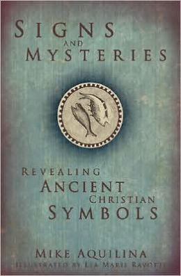 Signs and Mysteries: Revealing Ancient Christian Symbols