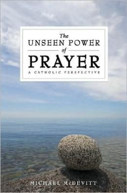unseen power of prayer;a catholic Perspective