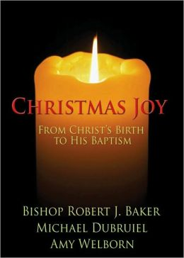 Christmas Joy: From Christ's Birth to His Baptism