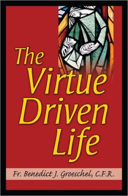 The Virtue Driven Life