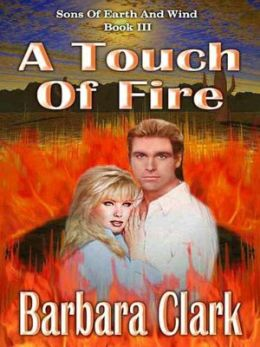 A Touch of Fire [Sons of Earth and Wind Book 3]