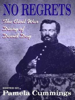 No Regrets: The Civil War Diary of David Day