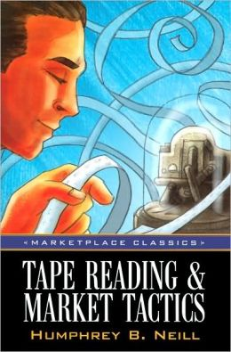 Tape Reading and Market Tactics (Marketplace Classics Series)